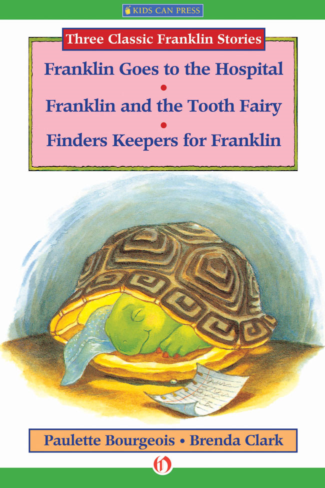 Franklin Goes to the Hospital, Franklin and the Tooth Fairy, and Finders Keepers for Franklin