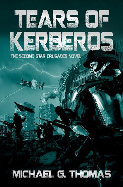 Tears of Kerberos (Star Crusades Uprising, Book 2) By: Michael G. Thomas