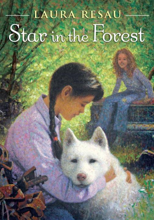 Star in the Forest By: Laura Resau