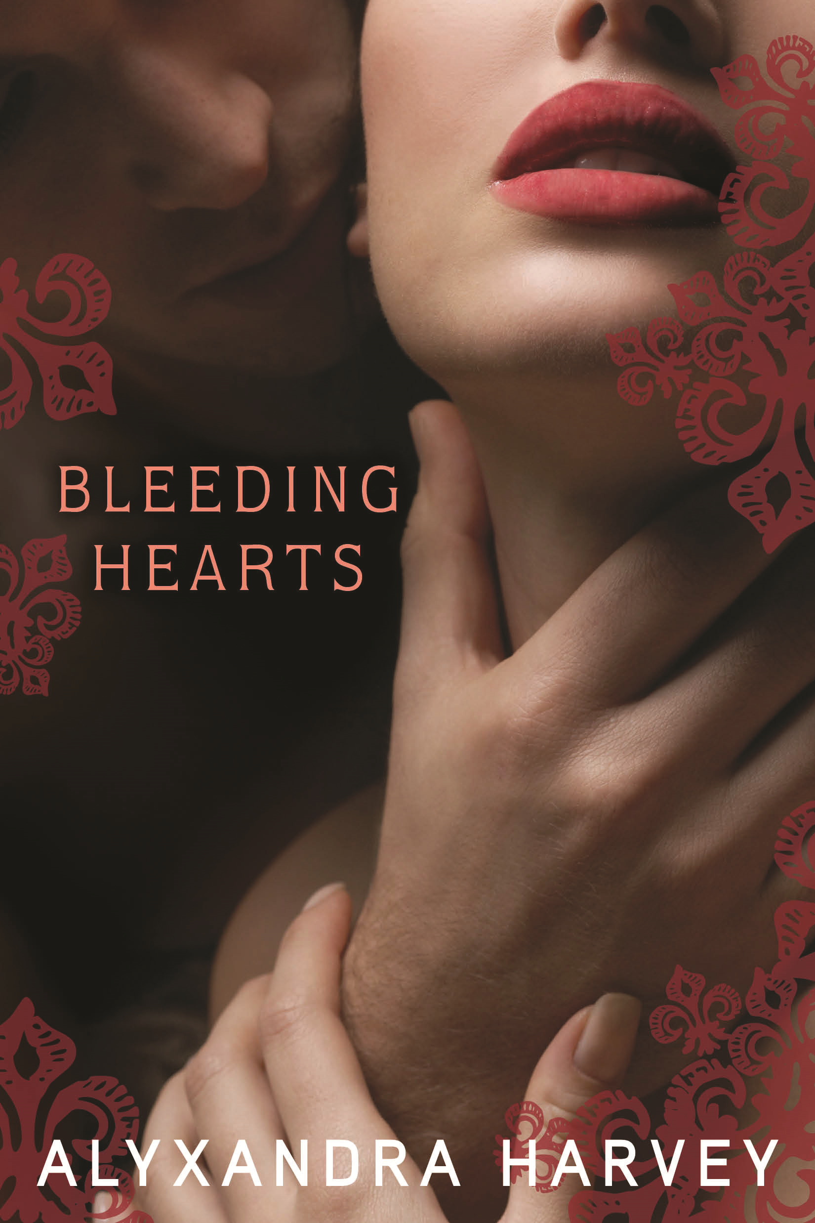 Bleeding Hearts By: Alyxandra Harvey