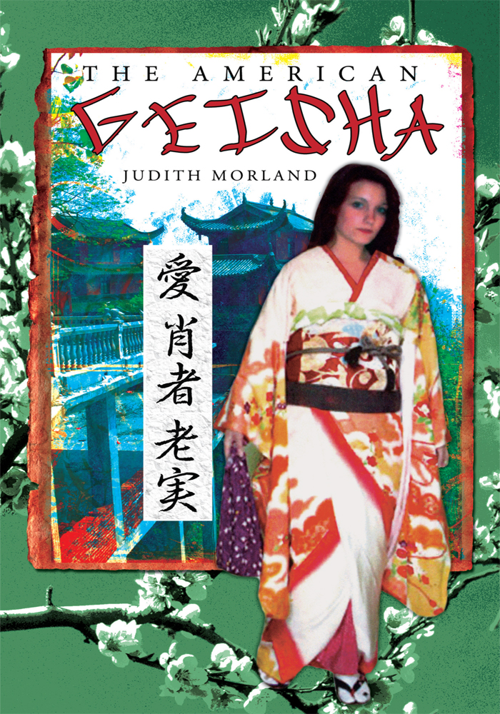 The American Geisha By: Judith Morland