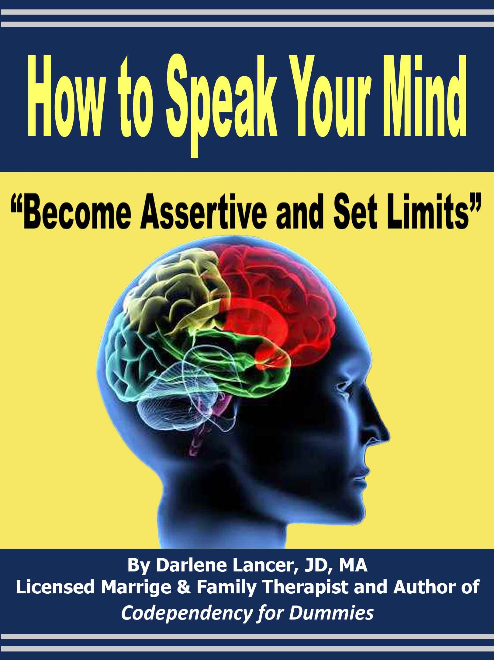 How to Speak Your Mind – Become Assertive and Set Limits
