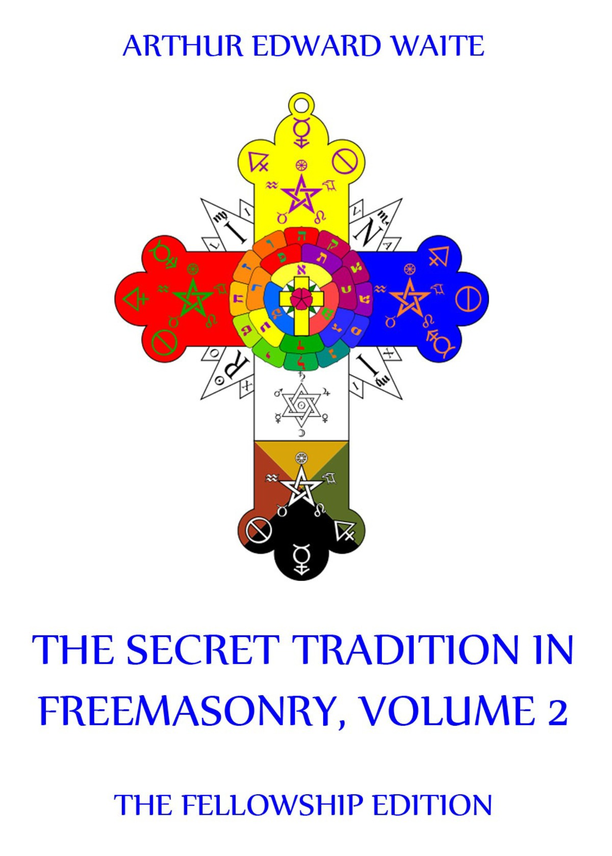 The Secret Tradition In Freemasonry, Volume 2