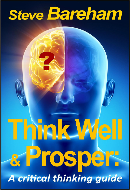 Think Well & Prosper: A Critical Thinking Guide By: Steve Bareham