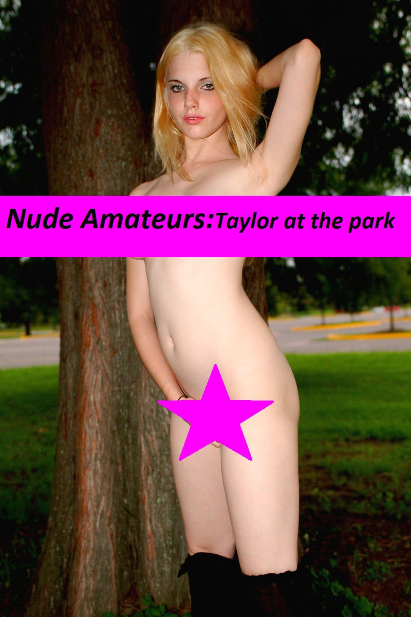 Nude Amateurs:Taylor at The Park