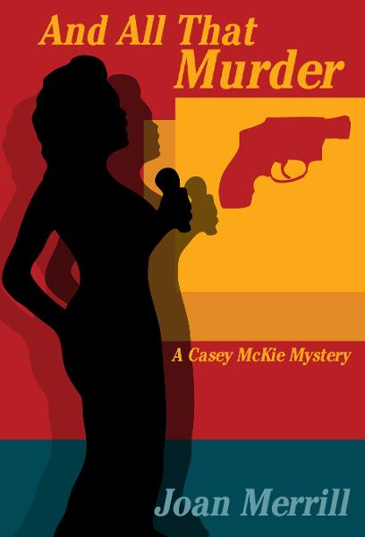 And All That Murder: A Casey McKie Mystery