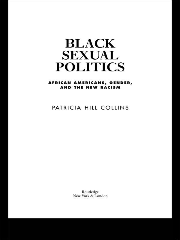 Black Sexual Politics By: Patricia Hill Collins
