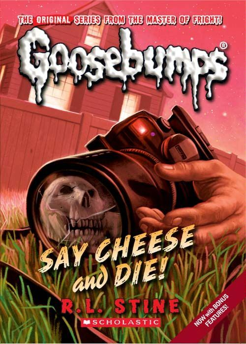 Classic Goosebumps #8: Say Cheese and Die! By: R.L. Stine