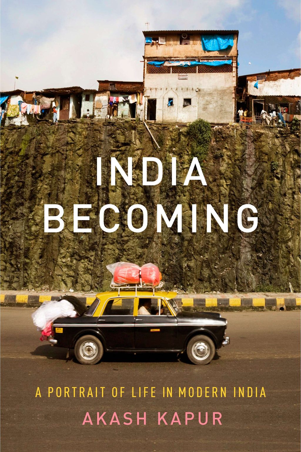 India Becoming By: Akash Kapur