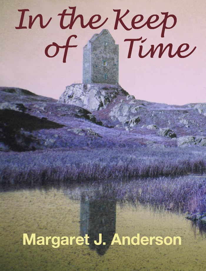 In the Keep of Time By: Margaret J. Anderson