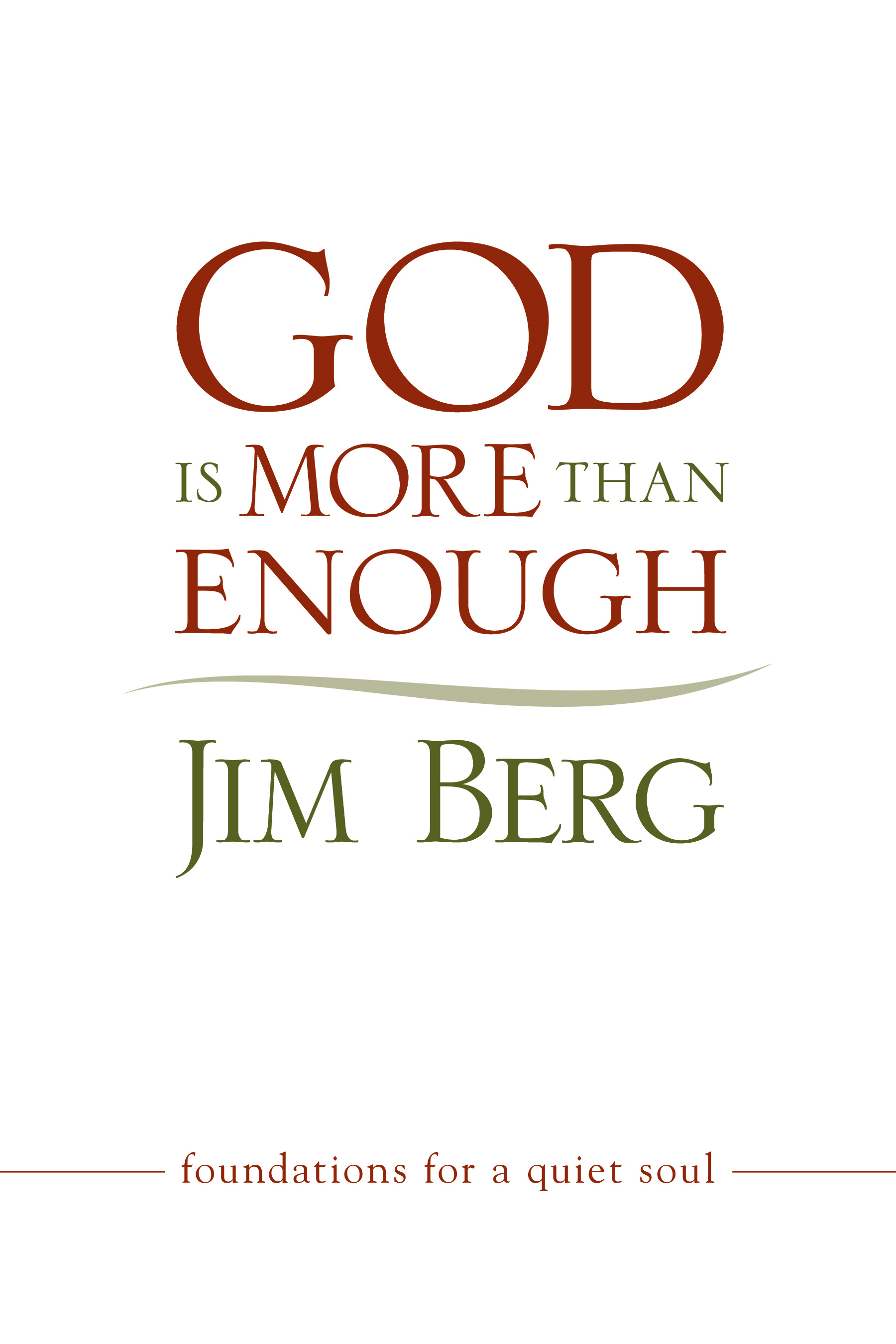 God Is More Than Enough By: Jim Berg