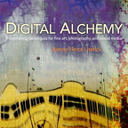 Digital Alchemy: Printmaking techniques for fine art, photography, and mixed media By: Bonny Pierce Lhotka