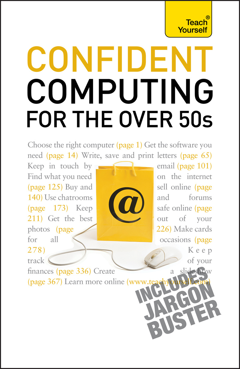 Confident Computing for the Over 50s: Teach Yourself