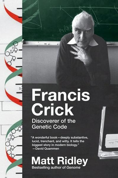 Francis Crick By: Matt Ridley