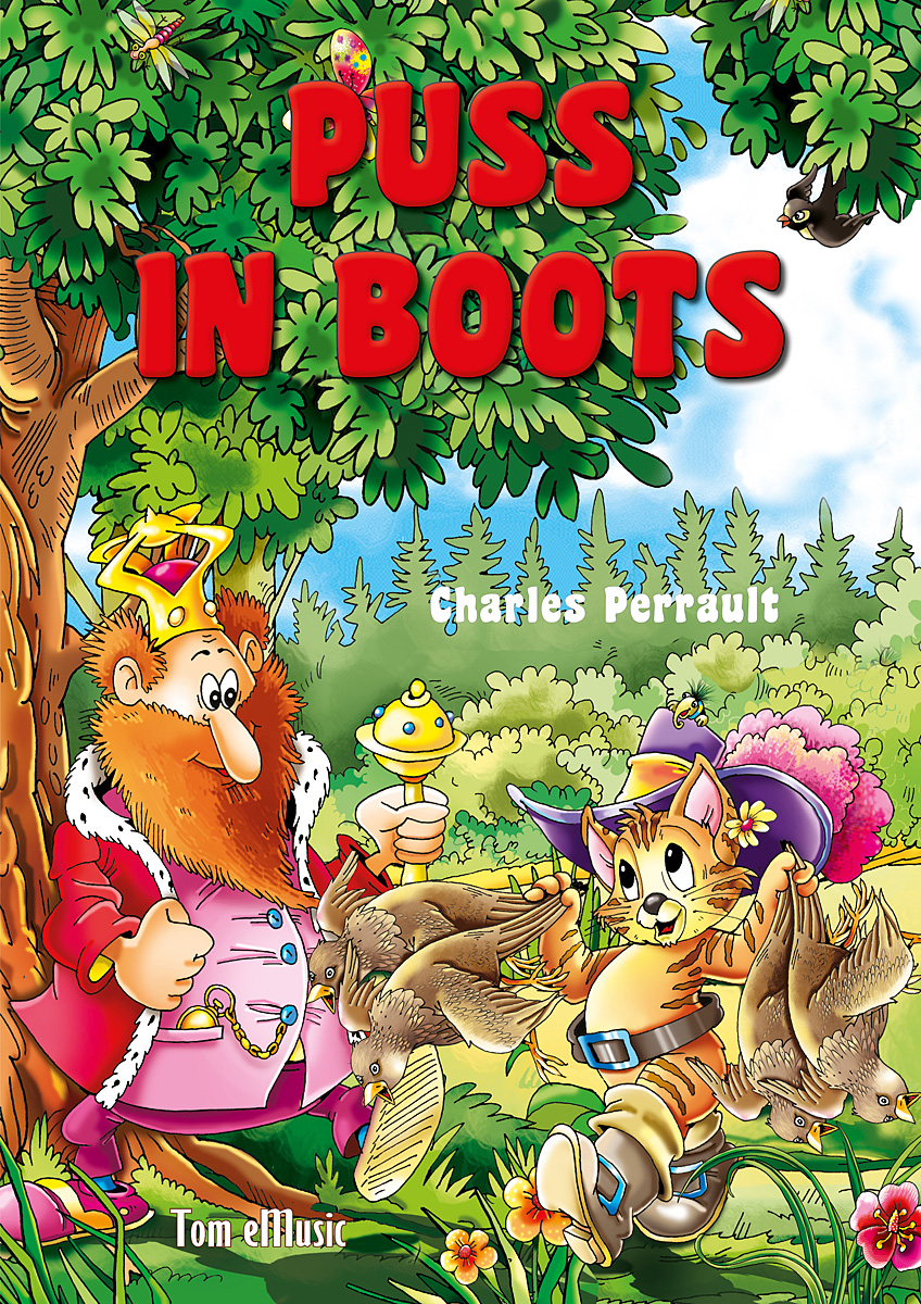 Puss in Boots. Classic fairy tales for children (Fully Illustrated) By: Charles Perrault