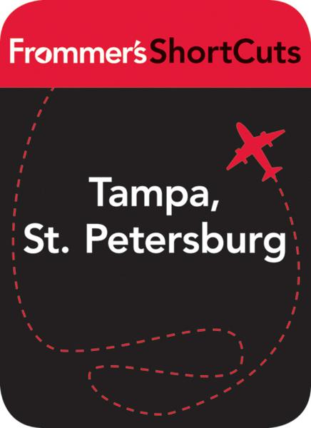 Tampa, St. Petersburg & Southwest Florida By: Frommer's ShortCuts