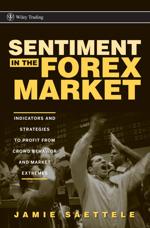 Sentiment in the Forex Market By: Jamie Saettele