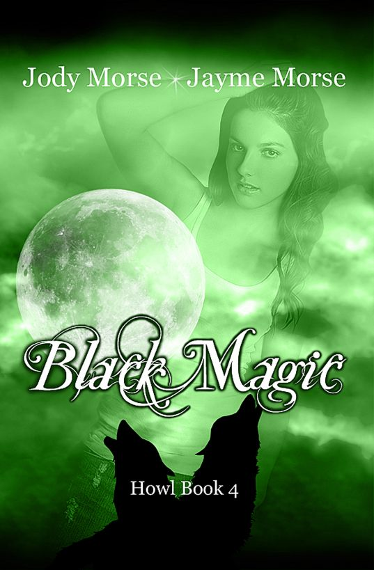 Black Magic (Howl #4) by Jody Morse & Jayme Morse