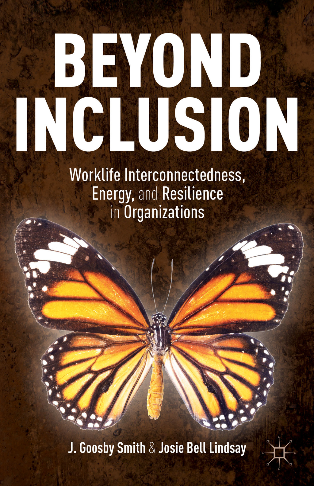 Beyond Inclusion Worklife Interconnectedness,  Energy,  and Resilience in Organizations