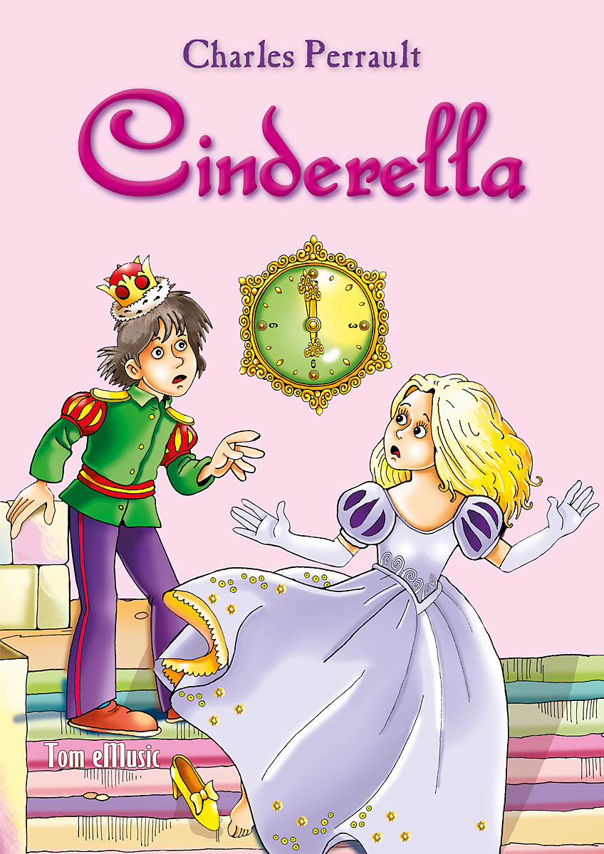 Cinderella. Classic fairy tales for children (Fully illustrated) By: Charles Perrault