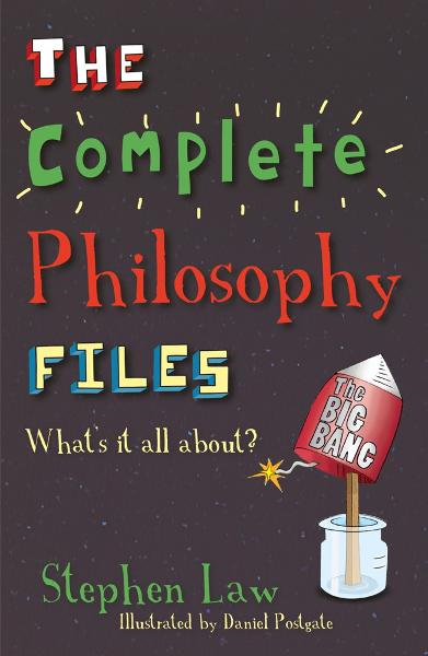 The Complete Philosophy Files By: Stephen Law,Daniel Postgate