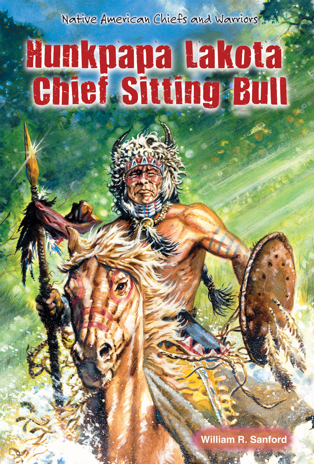 Hunkpapa Lakota Chief Sitting Bull By: William R. Sanford