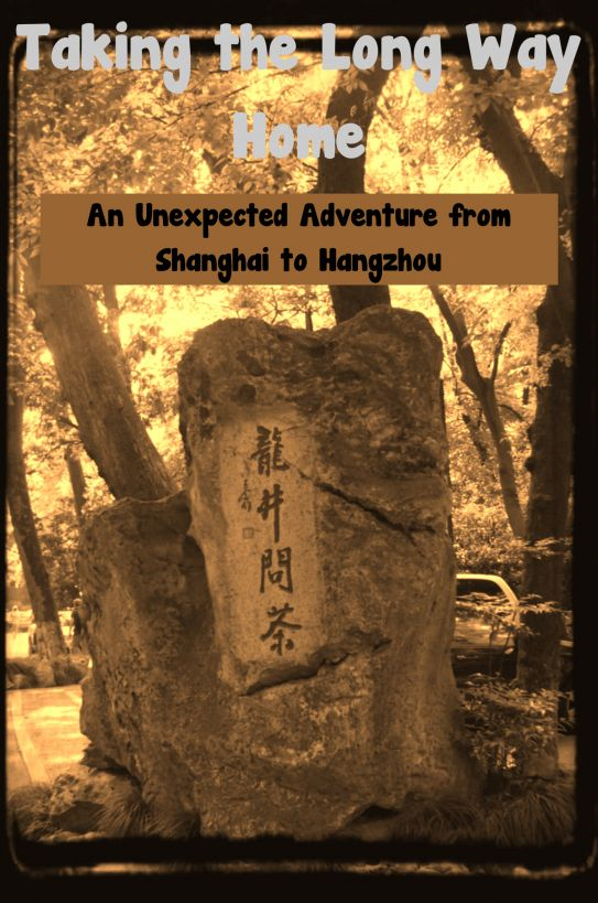 Taking the Long Way Home: An Unexpected Adventure from Shanghai to Hangzhou