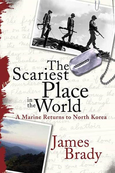 The Scariest Place in the World By: James Brady