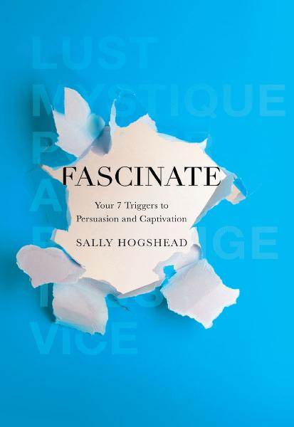 Fascinate By: Sally Hogshead
