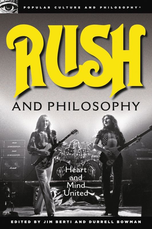 Rush and Philosophy By: Durrell Bowman,Jim Berti