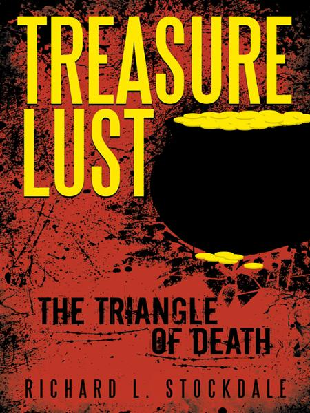 Treasure Lust By: Richard L. Stockdale