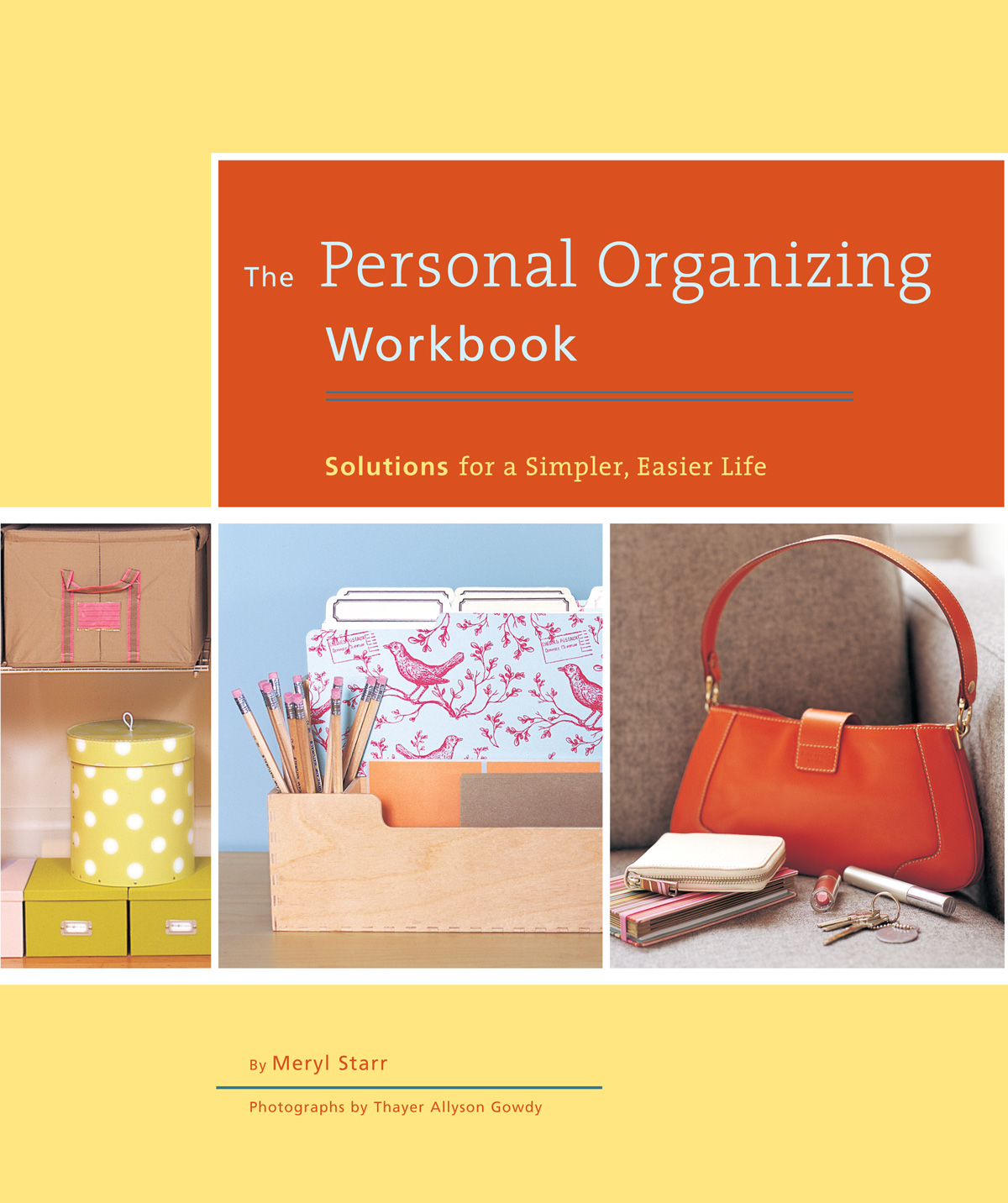The Personal Organizing Workbook By: Meryl Starr