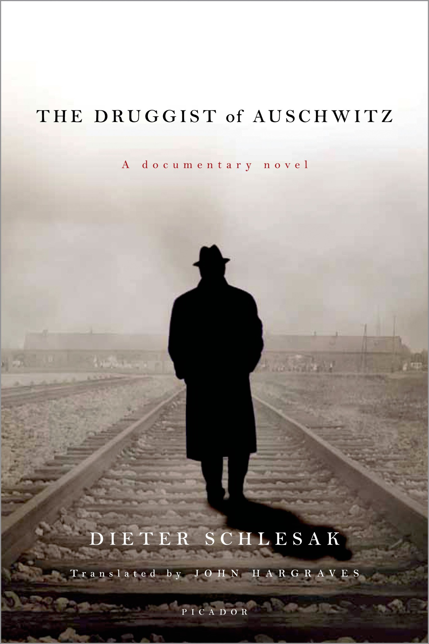 The Druggist of Auschwitz By: Dieter Schlesak