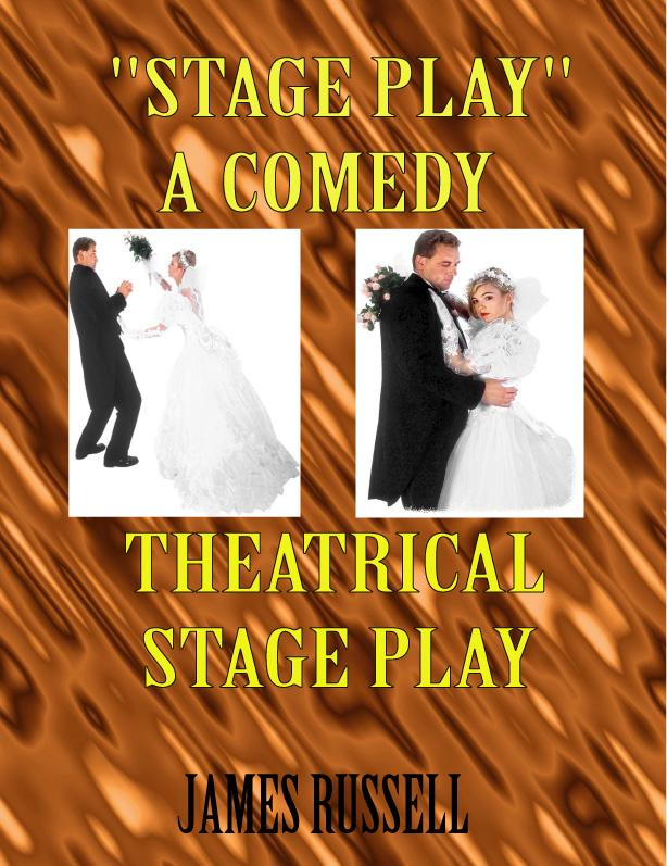 James Russell - Stage Play - Theatrical Romantic Comedy Play