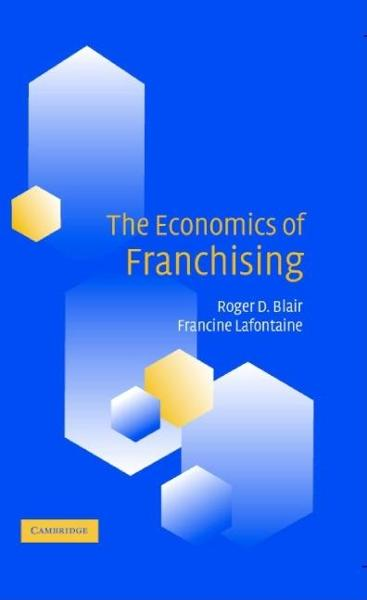 The Economics of Franchising By: Blair, Roger D.