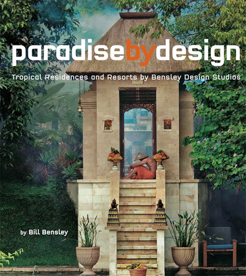 Paradise By Design By: Bill Bensley