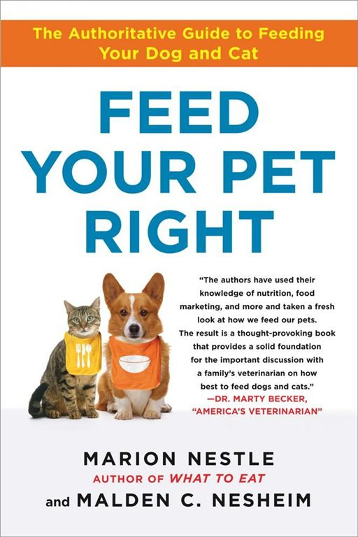 Feed Your Pet Right By: Malden Nesheim,Marion Nestle