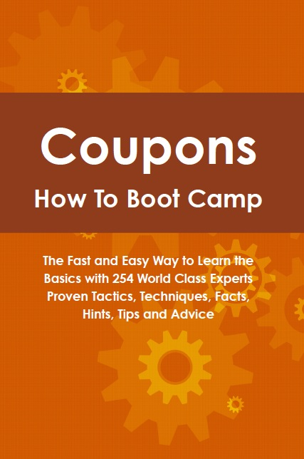 Coupons How To Boot Camp: The Fast and Easy Way to Learn the Basics with 254 World Class Experts Proven Tactics, Techniques, Facts, Hints, Tips and Advice
