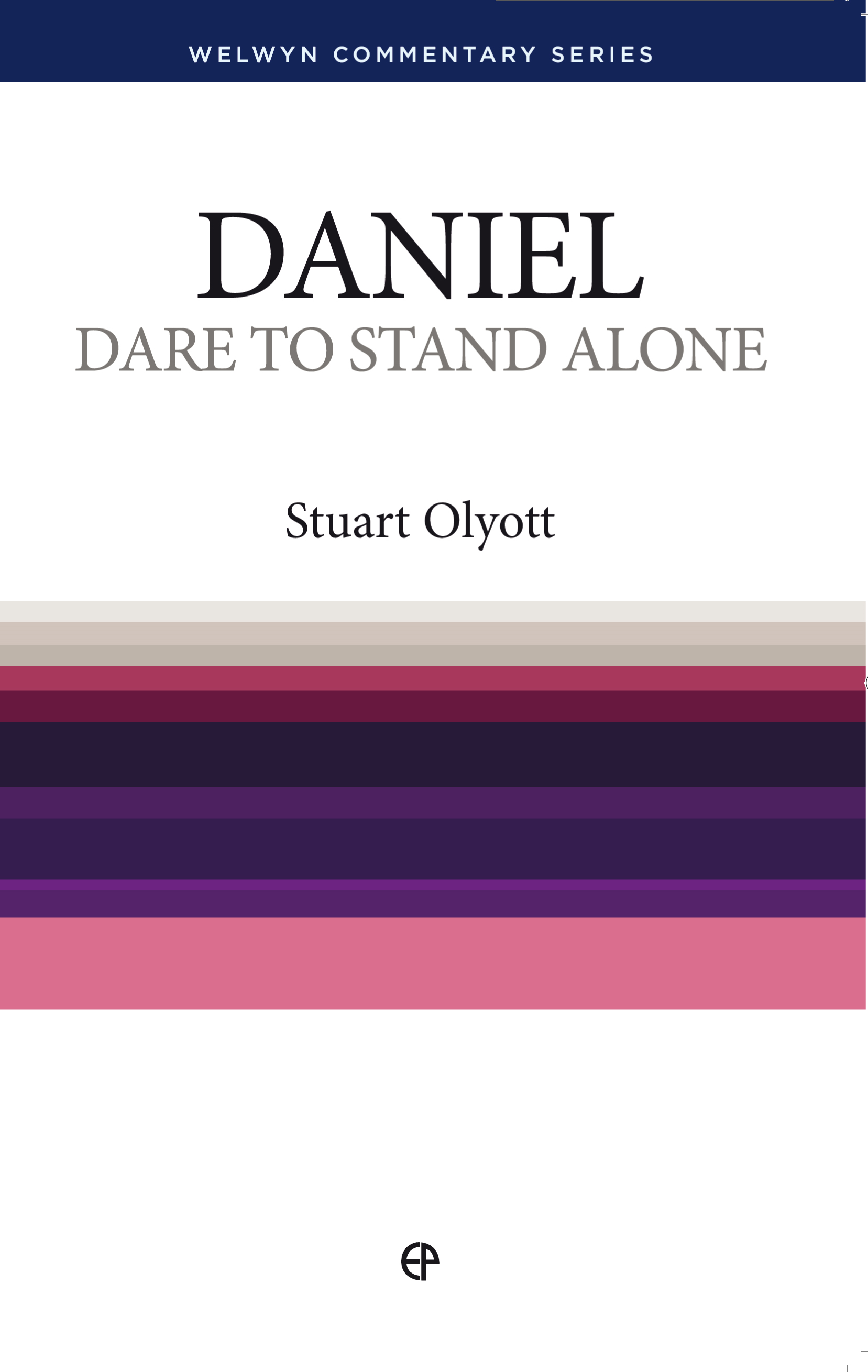 Dare to Stand Alone - Daniel: Daniel simply explained