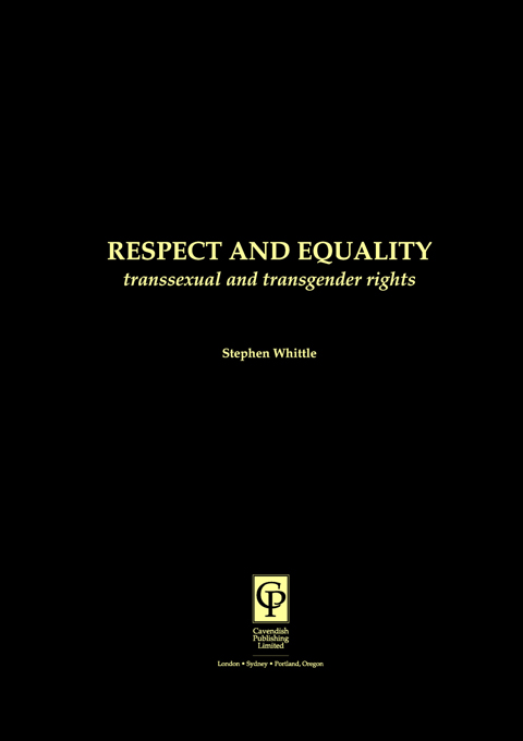 Respect and Equality: Transsexual and Transgender Rights By: Stephen Whittle