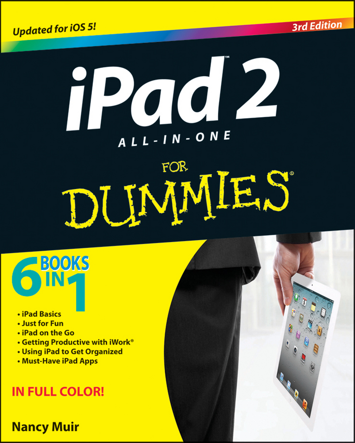 iPad 2 All-in-One For Dummies By: Nancy C. Muir