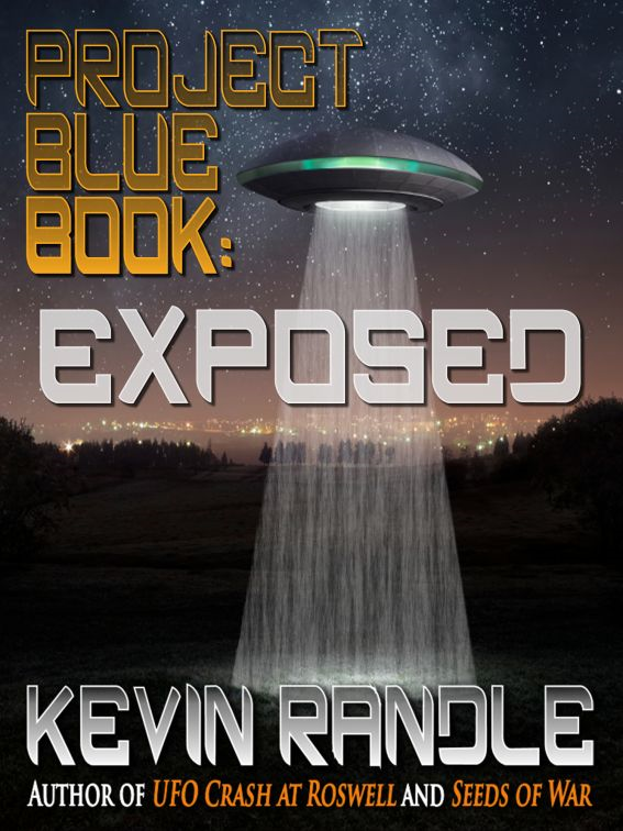 Project Blue Book: Exposed By: Kevin Randle