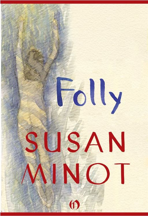 Folly By: Susan Minot