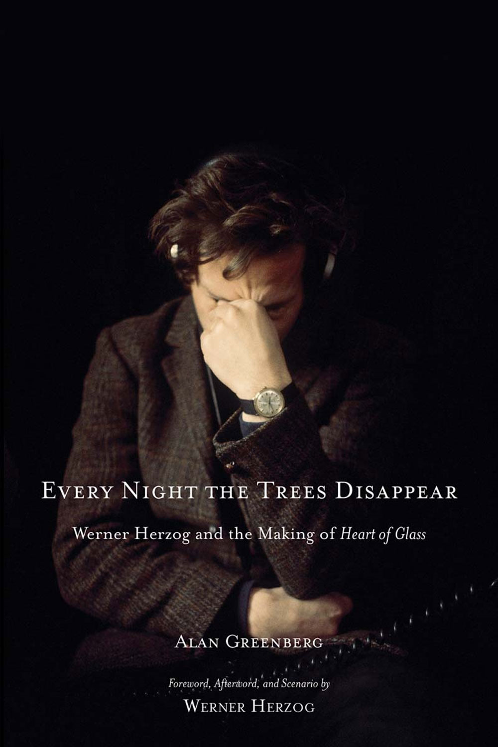 Every Night the Trees Disappear: Werner Herzog and the Making of Heart of Glass