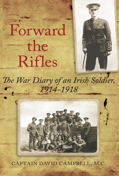 download forward the rifles: the war diary of an ırish soldier,