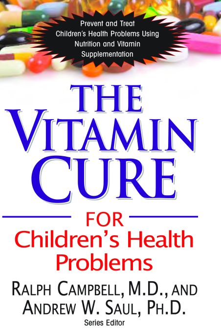 The Vitamin Cure for Childrens Health Problems