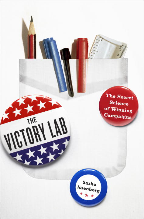 The Victory Lab By: Sasha Issenberg