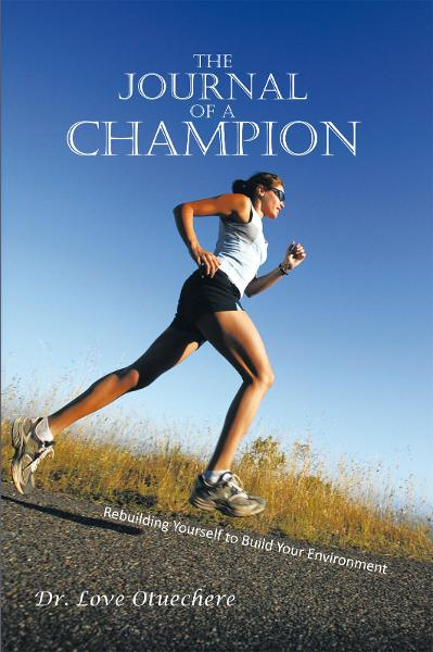 The Journal of a Champion By: Love Otuechere
