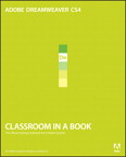 Adobe Dreamweaver CS4 Classroom in a Book By: . Adobe Creative Team