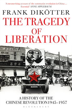 The Tragedy of Liberation A History of the Chinese Revolution 1945-1957